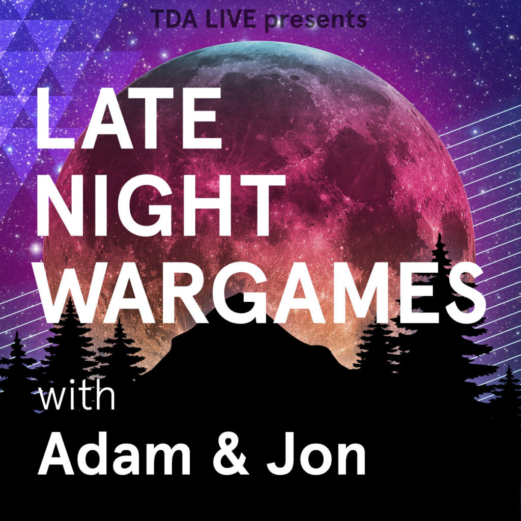 Late at night wargames with Adam and Jon
