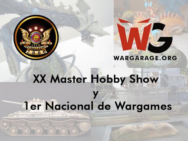Wargarage.org y Club de Modelismo 2000 tienen el placer de extenderle una invitación a todos los aficionados del modelismo y los wargames de miniaturas a participar en el próximo evento XX Master Hobby Show y 1er Nacional de Wargames.