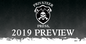 Privateer Press Preview 2019